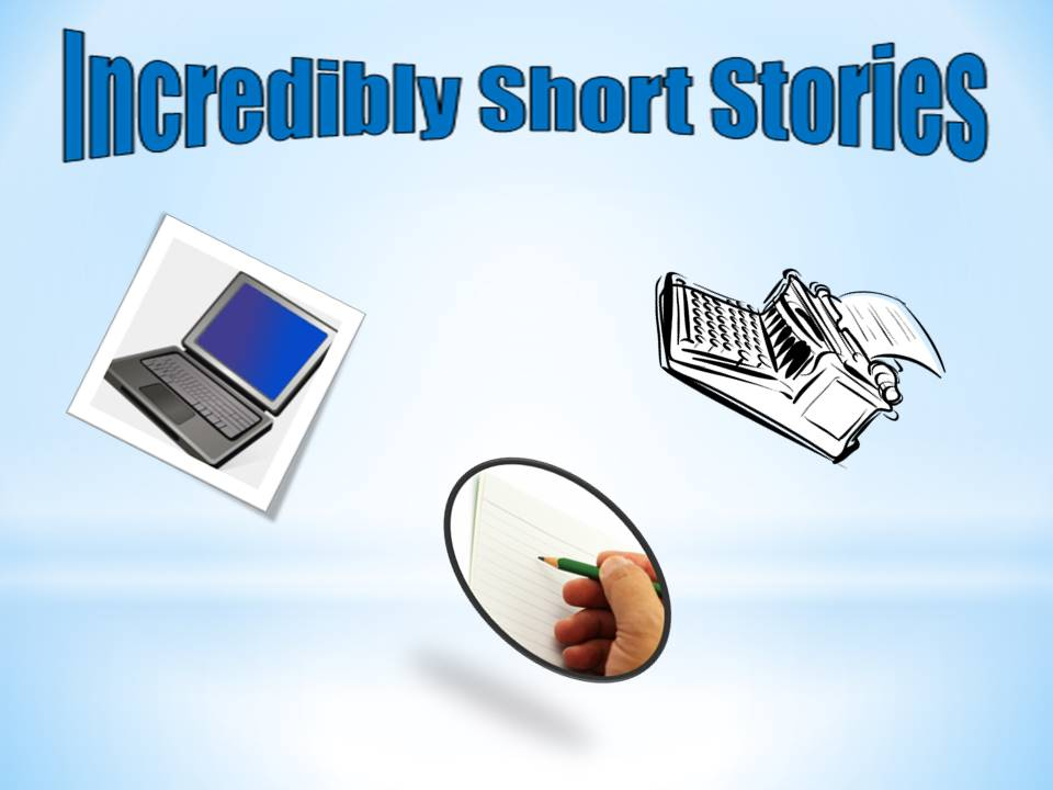 Incredibly short stories